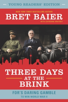 Three Days at the Brink: Young Readers' Edition : FDR's Daring Gamble to Win World War II, EPUB eBook