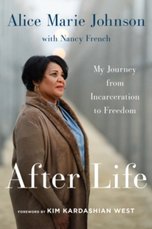 After Life : My Journey from Incarceration to Freedom, Hardback Book