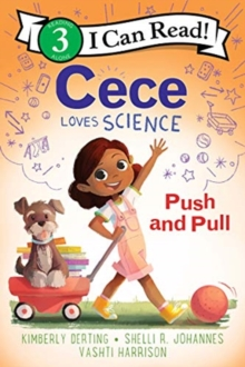 Cece Loves Science: Push and Pull, Paperback / softback Book