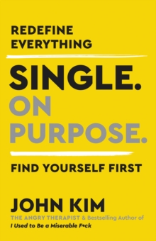 Single On Purpose : A Guide to Finding Yourself, EPUB eBook