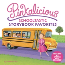 Pinkalicious: Schooltastic Storybook Favorites, Hardback Book