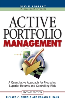 Active Portfolio Management: A Quantitative Approach for Producing Superior Returns and Selecting Superior Returns and Controlling Risk, Hardback Book