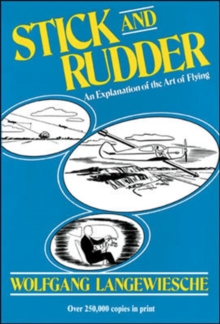 Stick and Rudder: An Explanation of the Art of Flying, Hardback Book
