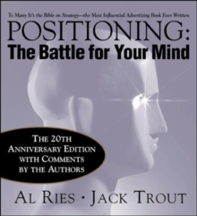 Positioning: The Battle for Your Mind, 20th Anniversary Edition, Hardback Book