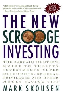 The New Scrooge Investing: The Bargain Hunter's Guide to Thrifty Investments, Super Discounts, Special Privileges, and Other Money-Saving Tips, PDF eBook