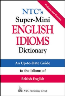 NTC's Super-Mini English Idioms Dictionary, PDF eBook