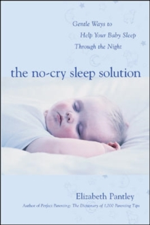 The No-Cry Sleep Solution: Gentle Ways to Help Your Baby Sleep Through the Night : Foreword by William Sears, M.D., EPUB eBook