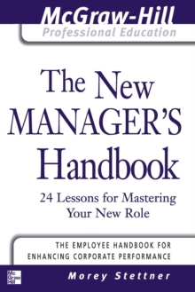 The New Manager's Handbook : 24 Lessons for Mastering Your New Role, Spiral bound Book