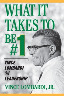 What It Takes to Be #1 : Vince Lombardi on Leadership, Paperback Book