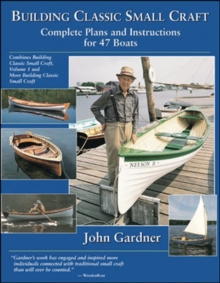 Building Classic Small Craft : Complete Plans and Instructions for 47 Boats, Paperback Book