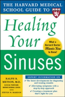 Harvard Medical School Guide to Healing Your Sinuses, Paperback Book