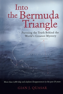 Into the Bermuda Triangle : Pursuing the Truth Behind the World's Greatest Mystery, Paperback Book