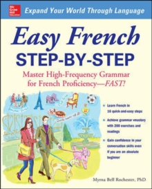 Easy French Step-by-Step : Master High-Frequency Grammar for French Proficiency - Fast!, Paperback Book
