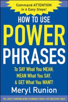 How to Use Power Phrases to Say What You Mean, Mean What You Say, & Get What You Want, PDF eBook