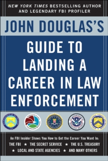 John Douglas's Guide to Landing a Career in Law Enforcement, EPUB eBook