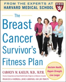The Breast Cancer Survivor's Fitness Plan : A Doctor-Approved Workout Plan For a Strong Body and Lifesaving Results, Paperback Book