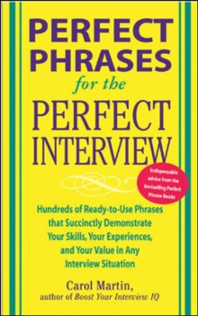 Perfect Phrases for the Perfect Interview: Hundreds of Ready-to-Use Phrases That Succinctly Demonstrate Your Skills, Your Experience and Your Value in Any Interview Situation : Hundreds of Ready-to-Us, EPUB eBook