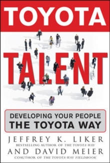 Toyota Talent : Developing Your People the Toyota Way, Hardback Book