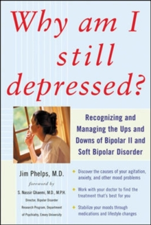 Why Am I Still Depressed? Recognizing and Managing the Ups and Downs of Bipolar II and Soft Bipolar Disorder, EPUB eBook