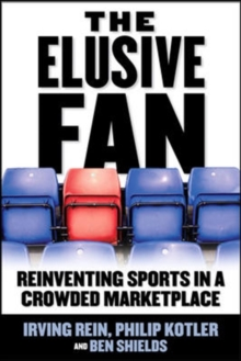 The Elusive Fan: Reinventing Sports in a Crowded Marketplace, PDF eBook