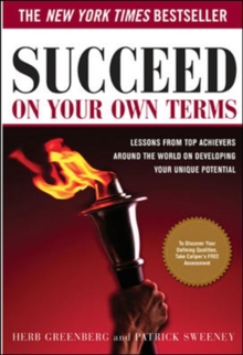 Succeed On Your Own Terms : Lessons From Top Achievers Around the World on Developing Your Unique Potential, PDF eBook