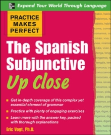 Practice Makes Perfect: The Spanish Subjunctive Up Close, Paperback Book