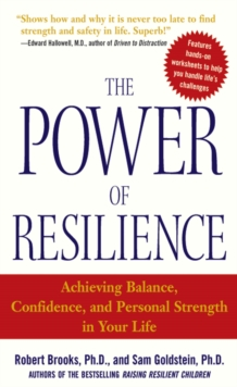 The Power of Resilience : Achieving Balance, Confidence, and Personal Strength in Your Life, EPUB eBook