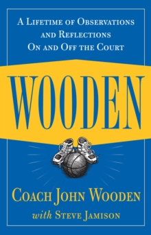 Wooden: A Lifetime of Observations and Reflections On and Off the Court, EPUB eBook