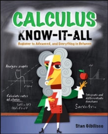 Calculus Know-It-ALL : Beginner to Advanced, and Everything in Between, Paperback Book