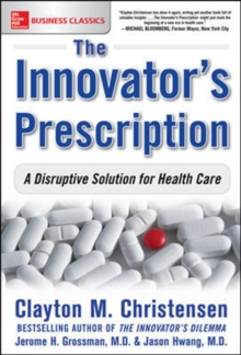 The Innovator's Prescription: A Disruptive Solution for Health Care, EPUB eBook
