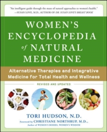 Women's Encyclopedia of Natural Medicine : Alternative Therapies and Integrative Medicine for Total Health and Wellness, PDF eBook