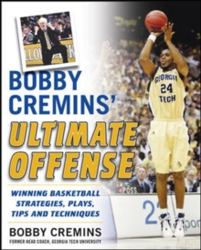 Bobby Cremins' Ultimate Offense: Winning Basketball Strategies and Plays from an NCAA Coach's Personal Playbook, EPUB eBook