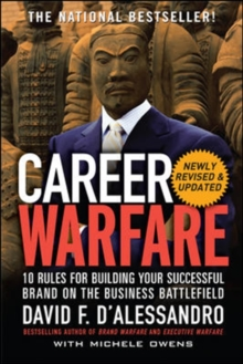 Career Warfare: 10 Rules for Building a Sucessful Personal Brand on the Business Battlefield, Paperback / softback Book