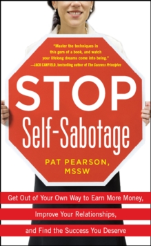 Stop Self-Sabotage: Get Out of Your Own Way to Earn More Money, Improve Your Relationships, and Find the Success You Deserve, EPUB eBook