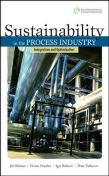 Sustainability in the Process Industry: Integration and Optimization : Integration and Optimization, EPUB eBook