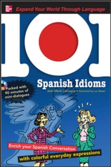 101 Spanish Idioms with MP3 Disc : Enrich your Spanish conversation with colorful everyday expressions, Book Book