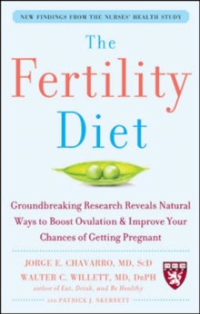 The Fertility Diet: Groundbreaking Research Reveals Natural Ways to Boost Ovulation and Improve Your Chances of Getting Pregnant, Paperback Book