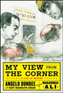 My View from the Corner: A Life in Boxing, Paperback Book