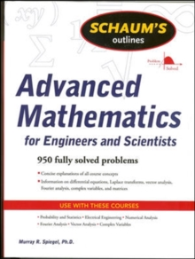 Schaum's Outline of Advanced Mathematics for Engineers and Scientists, Paperback Book