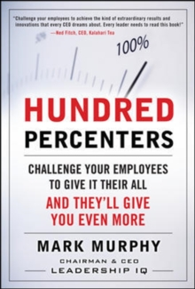Hundred Percenters:  Challenge Your Employees to Give It Their All, and They'll Give You Even More, EPUB eBook