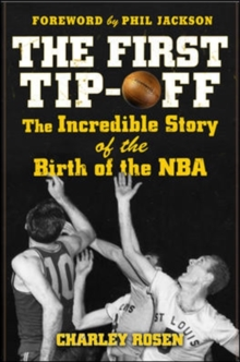 The First Tip-Off: The Incredible Story of the Birth of the NBA, EPUB eBook