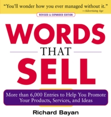 Words that Sell, Revised and Expanded Edition : The Thesaurus to Help You Promote Your Products, Services, and Ideas, EPUB eBook