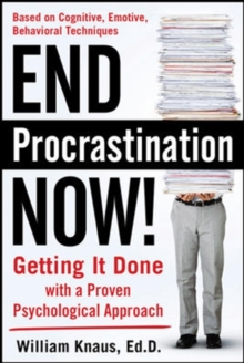 End Procrastination Now!: Get it Done with a Proven Psychological Approach, EPUB eBook