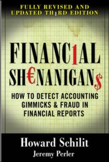 Financial Shenanigans:  How to Detect Accounting Gimmicks & Fraud in Financial Reports, Third Edition, Hardback Book