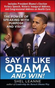 Say It Like Obama and WIN!: The Power of Speaking with Purpose and Vision, EPUB eBook