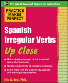 Practice Makes Perfect: Spanish Irregular Verbs Up Close, Paperback Book