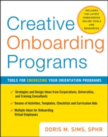 Creative Onboarding Programs: Tools for Energizing Your Orientation Program, Hardback Book