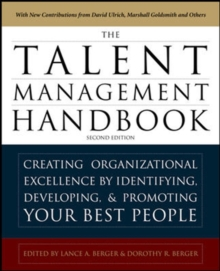 The Talent Management Handbook, Second Edition: Creating a Sustainable Competitive Advantage by Selecting, Developing, and Promoting the Best People, Hardback Book