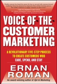 Voice-of-the-customer Marketing: A Revolutionary 5-step Process to Create Customers Who Care, Spend, and Stay, Hardback Book