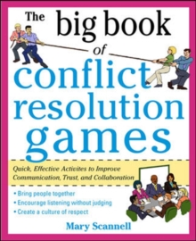 The Big Book of Conflict Resolution Games: Quick, Effective Activities to Improve Communication, Trust and Collaboration (H/C), Paperback Book